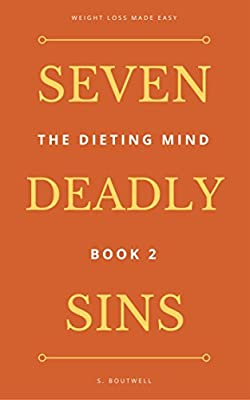 The Dieting Mind: Book 2: Seven Deadly sins, New Orleans, and leaving sorry tips