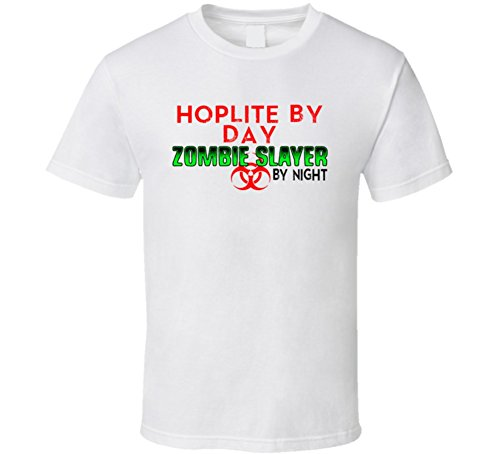 Hoplite By Day Zombie Slayer By Night Halloween Costume Job T Shirt L White
