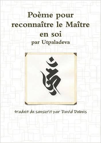 En ligne téléchargement gratuit Poème pour reconnaître le Maître en soi, par Utpaladeva pdf, epub ebook