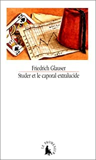 Studer et le caporal extra-lucide, Glauser, Friedrich