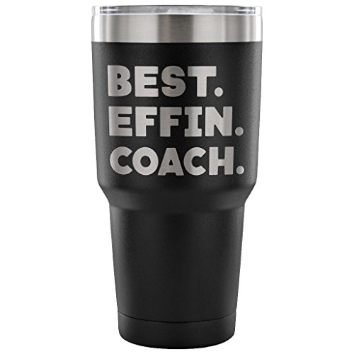 ArtsyMod BEST EFFIN COACH Premium Vacuum Tumbler, PERFECT FUNNY GIFT for Winning Football, Baseball, Soccer Coach! Unique Gift, Attractive Water Tumbler, 30oz. (Black)