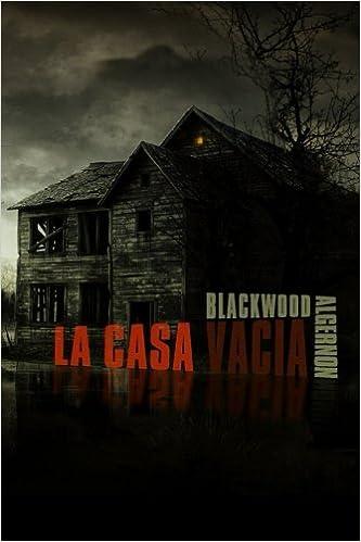 La Casa vacía: Amazon.es: Blackwood, Algernon, Yurbart: Libros