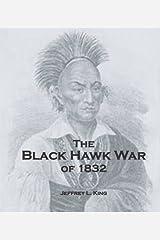 The Blackhawk War of 1832 Kindle Edition