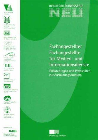 Erläuterungen und Praxishilfen zur Ausbildungsordnung - Fachangestellte/r für Medien und Informationsdienste
