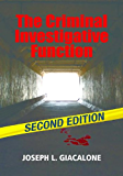 The Criminal Investigative Function: A Guide for New Investigators - 2nd Edition