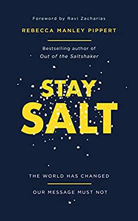 Book Review: 'Stay Salt: The World Has Changed: Our Message Must Not' by Rebecca Manley Pippert
