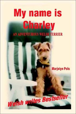 My Name Is Charley: An Adventurous Welsh Terrier PDF Text fb2 ebook