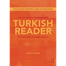 The Routledge Intermediate Turkish Reader: Political and Cultural Articles