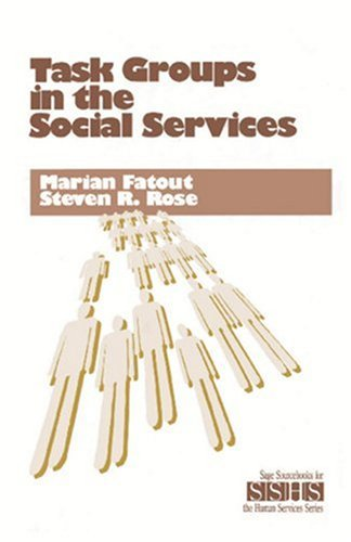 Task Groups in the Social Services (SAGE Sourcebooks for the Human Services)