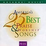 Hosanna! Music: America's 25 Best Praise & Worship Songs