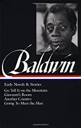 James Baldwin: Early Novels and Stories: Go Tell It on a Mountain / Giovanni's Room / Another Country / Going to Meet the Man [Library of America)