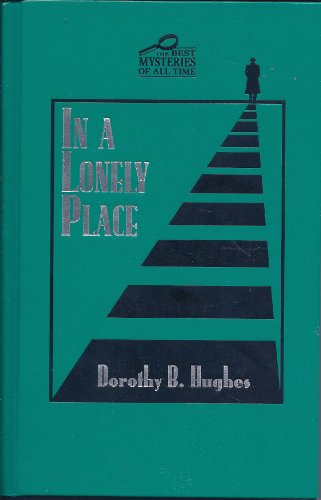 In a Lonely Place (The Best Mysteries of All Time) (All The Lonely Places)