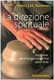 La direzione spirituale. Sapienza per il lungo cammino della fede