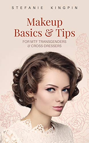 Makeup Basics and Tips for Transgenders and Cross-dressers ()