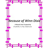 Because of Winn Dixie: A Novel Unit Created by Creativity in the Classroom