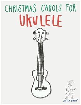 Amazon Com Christmas Carols For Ukulele Easy Songs In Standard