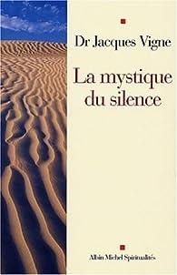 La Mystique du silence par Jacques Vigne