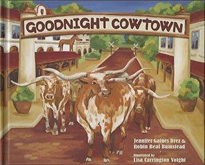 Goodnight Cowtown by Jennifer Gaines Dez (2011-05-03)
