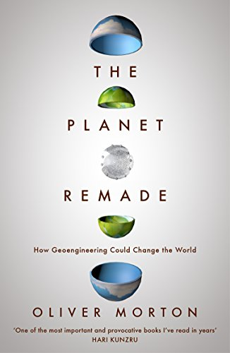 [D.O.W.N.L.O.A.D] The Planet Remade: How Geoengineering Could Change the World ZIP