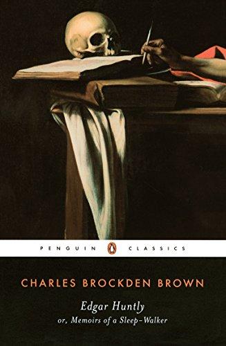 Edgar Huntly, Or, Memoirs of a Sleep-Walker (Penguin Classics)