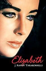 Elizabeth: The Biography of Elizabeth Taylor (English Edition)