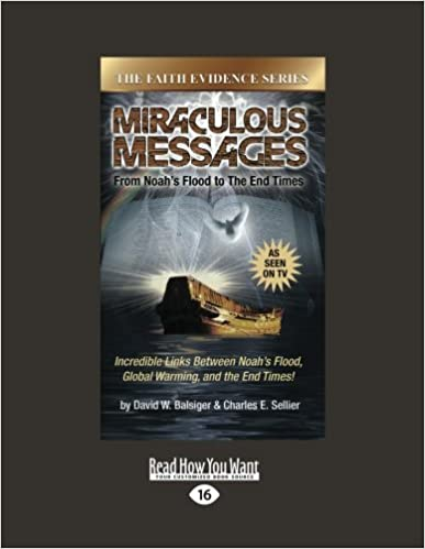 Miraculous Messages: From Noahs Flood to the End Times