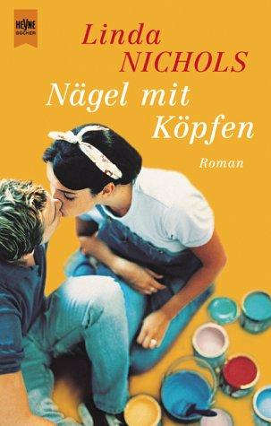 Nägel mit Köpfen Taschenbuch – 2001 Linda Nichols Nägel mit Köpfen Heyne 3453198859
