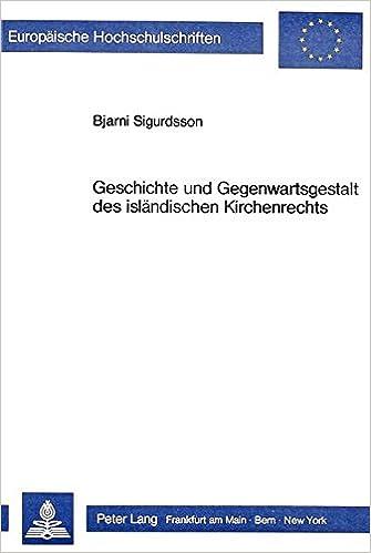 Book Geschichte und Gegenwartsgestalt des isländischen Kirchenrechts (Europäische Hochschulschriften / European University Studies / Publications Universitaires Européennes) (German Edition)