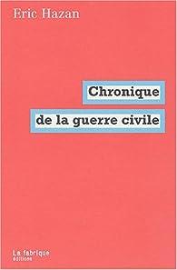 Chronique de la guerre civile par Éric Hazan