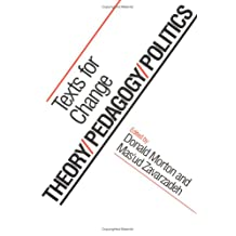 Theory/Pedagogy/Politics: TEXTS FOR CHANGE