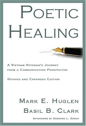 Poetic Healing: A Vietnam Veteran's Journey from a Communication Perspective, Revised and Expanded Edition by Brand: Parlor Press