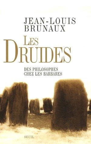Les Druides, des philosophes chez les barbares