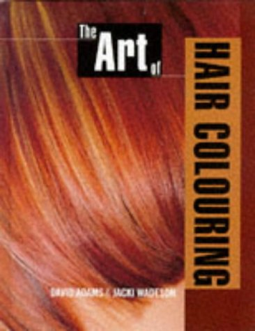 The Art of Hair Colouring: Hairdressing And Beauty Industry Authority/Thomson Learning Series (Hairdressing Training Board/Macmillan)