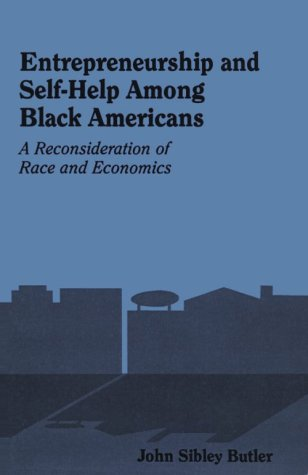 Entrepreneurship and Self-Help Among Black Americans: A Reconsideration of Race and Economics (SUNY series in Ethnicity