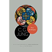 Four Archetypes: (From Vol. 9, Part 1 of the Collected Works of C. G. Jung) (Jung Extracts)