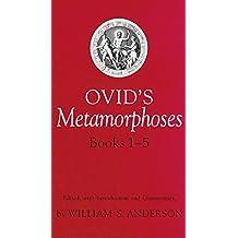 Ovid's Metamorphoses Books 1-5 (Bks 1-5)