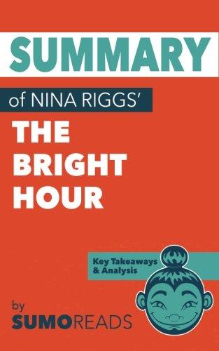 Summary of Nina Riggs' The Bright Hour: Key Takeaways & Analysis