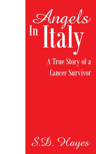 Angels In Italy: A True Story of a Cancer Survivor