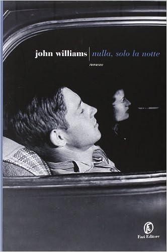 nulla solo la notte john williams recensione