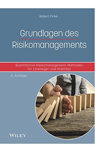 Grundlagen des Risikomanagements: Quantitative Risikomanagement-Methoden für Einsteiger und Praktiker