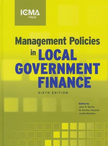 Management Policies in Local Government Finance (MUNICIPAL MANAGEMENT SERIES)