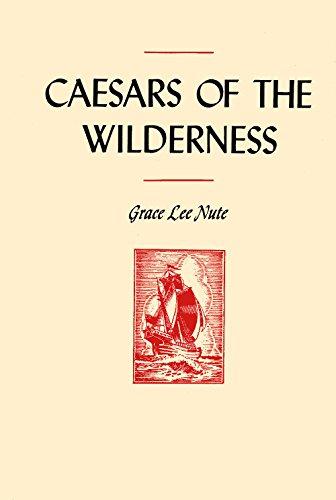 caesars-of-the-wilderness-medard-chouart-sieur-des-groseilliers-and-pierre-esprit-radisson-1618-1710