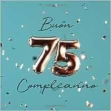 Buon compleanno 75 anni libro degli ospiti con 110 for Libro degli ospiti