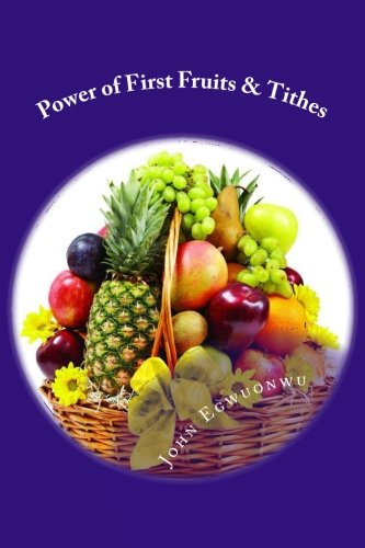 Power of First Fruits & Tithes: The Law of First Fruits PDF