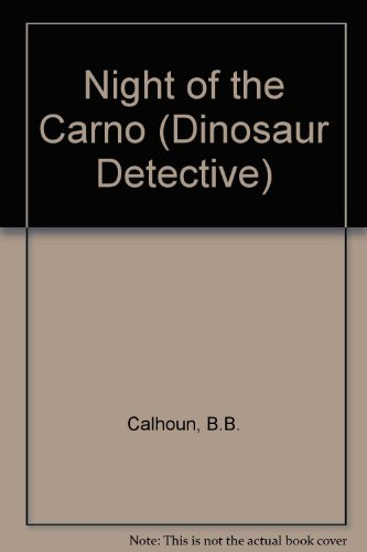 Night of the Carnotaurus (Dinosaur Detective)