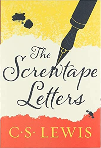 The Screwtape Letters: With, Screwtape Proposes a Toast ...