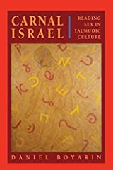 Carnal Isræl: Reading Sex in Talmudic Culture by Boyarin, Daniel (1995) Paperback Paperback