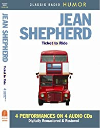 Jean Shepherd Ticket to Ride (Classic Radio Humor)