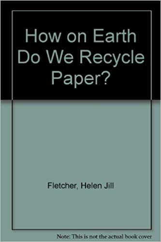 How on Earth Do We Recycle Paper?