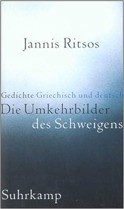 Die Umkehrbilder Des Schweigens Gedichte Jannis Ritsos